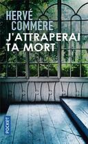 Couverture du livre « J'attraperai ta mort » de Hervé Commère aux éditions Pocket