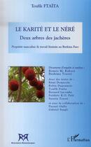 Couverture du livre « Le karité et le néré ; deux arbres des jachères » de Toufik Ftaita aux éditions Harmattan