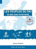 Couverture du livre « Les peuples du ski ; 10 000 ans d' histoire » de Maurice Woehrle aux éditions Books On Demand