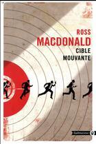 Couverture du livre « Cible mouvante » de Ross Macdonald aux éditions Gallmeister