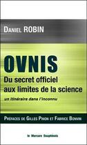 Couverture du livre « Ovnis ; du secret officiel aux limites de la science : un itinéraire dans l'inconnu » de Daniel Robin aux éditions Mercure Dauphinois