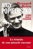 Couverture du livre « Jerzy Popieluszko ; la vérité contre le totalitarisme » de Charles Wright et Bernard Brien aux éditions Artege