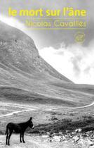 Couverture du livre « Le mort sur l'âne » de Nicolas Cavailles aux éditions Editions Du Sonneur