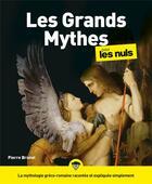 Couverture du livre « Les grands mythes pour les nuls » de Pierre Brunel aux éditions First