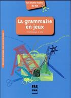 Couverture du livre « La grammaire en jeux » de Clemence Fafa et Violette Petimengin aux éditions Pu De Grenoble