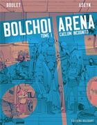 Couverture du livre « Bolchoi Arena T.1 ; caelum incognito » de Boulet et Aseyn aux éditions Delcourt