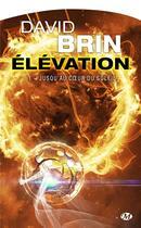 Couverture du livre « Élévation t.1 ; jusqu'au coeur du soleil » de David Brin aux éditions Milady Imaginaire