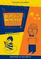 Couverture du livre « Jean-Débile Monchon et moi » de Vincent Cuvellier aux éditions Rouergue