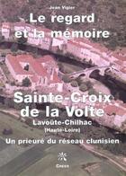 Couverture du livre « Sainte croix de la volte ; le regard et la memoire » de Jean Vigier aux éditions Editions Créer