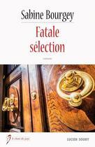 Couverture du livre « Fatale sélection » de Sabine Bourgey aux éditions Lucien Souny