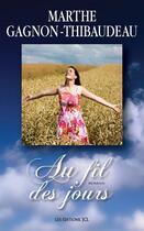 Couverture du livre « Au Fil Des Jours » de Gagnon Thibaudeau Ma aux éditions Jcl