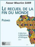 Couverture du livre « Le recueil de la fin du monde » de Fassar Maurice Sarr aux éditions Nouvelles Editions Numeriques Africaines