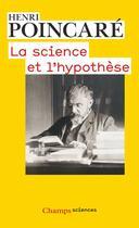 Couverture du livre « La science et l'hypothèse » de Henri Poincare aux éditions Flammarion