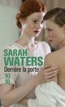 Couverture du livre « Derrière la porte » de Sarah Waters aux éditions 10/18