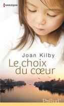 Couverture du livre « Le choix du coeur » de Joan Kilby aux éditions Harlequin