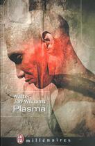 Couverture du livre « Plasma » de Walter Jon Williams aux éditions J'ai Lu
