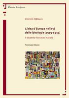 Couverture du livre « L Idea D Europa Nell Eta Delle Ideologie (1929-1939). Il Dibattito Francese E Italiano » de Tommaso Visone aux éditions Chemins De Traverse