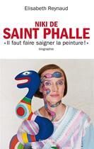 Couverture du livre « Niki de Saint Phalle » de Elisabeth Reynaud aux éditions Ecriture