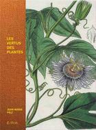 Couverture du livre « Les vertus des plantes » de Jean-Marie Pelt et Louis Collet aux éditions Epa