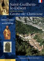 Couverture du livre « Saint-Guilhem-le-désert ; grotte de Clamouse » de Frederique Barbut et Richard Nourry aux éditions Ouest France