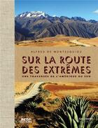 Couverture du livre « Sur la route des extrêmes ; voyage en Amérique du Sud » de Alfred De Montesquiou aux éditions Gallimard-loisirs