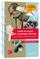 Couverture du livre « Guide de poche de mycologie officinale » de Yves-Francois Pouchus aux éditions Tec Et Doc