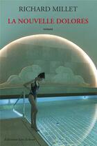 Couverture du livre « La nouvelle Dolores » de Richard Millet aux éditions Leo Scheer