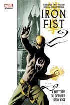 Couverture du livre « Iron Fist T.1 ; l'histoire du dernier Iron Fist » de Matt Fraction et Travel Foreman et Ed Brubaker et David Aja aux éditions Panini