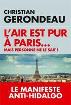 Couverture du livre « L'air est pur a paris » de Christian Gerondeau aux éditions L'artilleur