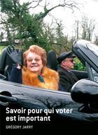 Couverture du livre « Savoir pour qui voter est important » de Gregory Jarry aux éditions Editions Flblb