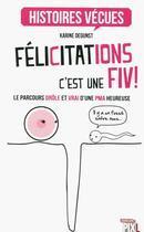 Couverture du livre « Félicitations, c'est une fiv ! » de Karine Degunst aux éditions Pixl