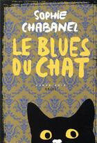 Couverture du livre « Le blues du chat » de Sophie Chabanel aux éditions Seuil