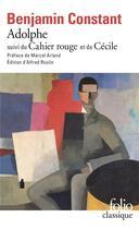 Couverture du livre « Adolphe / le cahier rouge / cecile » de Benjamin Constant aux éditions Gallimard