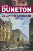 Couverture du livre « La dame de l'Argonaute » de Claude Duneton aux éditions Denoel