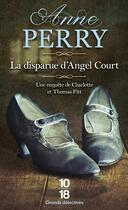 Couverture du livre « La disparue d'Angel Court » de Anne Perry aux éditions 10/18
