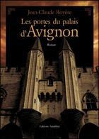 Couverture du livre « Les portes du palais d'Avignon » de Jean-Claude Royere aux éditions Amalthee