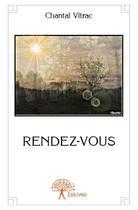 Couverture du livre « Rendez-vous » de Chantal Vitrac aux éditions Edilivre-aparis