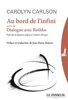 Couverture du livre « Au bord de l'infini ; dialogue avec Rothko » de Carolyn Carlson aux éditions Le Passeur