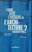 Couverture du livre « À quoi sert l'histoire de l'architecture aujourd'hui ? » de Collectif et Richard Klein aux éditions Hermann