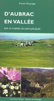 Couverture du livre « D'aubrac en vallee sur le chemin de saint-jacques » de Francis Nouyrigat aux éditions Rouergue