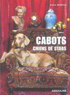 Couverture du livre « Cabots, chiens de stars » de Kasia Wandycz aux éditions Assouline