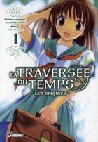 Couverture du livre « La traversée du temps, les origines t.1 » de Yasutaka Tsutsui et Gaku Tsugano aux éditions Asuka