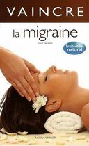 Couverture du livre « Vaincre la migraine » de Eileen Herzberg aux éditions Modus Vivendi
