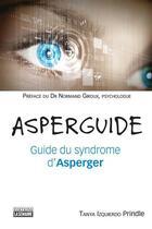 Couverture du livre « Asperguide ; guide du syndrome d'Asperger » de Tania Izquierdo Prindle aux éditions La Semaine