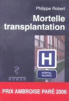 Couverture du livre « Mortelle Transplantation » de Philippe Robert aux éditions Glyphe