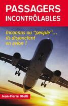 Couverture du livre « Passagers incontrôlables » de Jean-Pierre Otelli aux éditions Altipresse