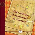 Couverture du livre « Petite fabrique d'instruments de musique ; le petit joueur de flûtiau » de Marcel Zaragoza aux éditions Le Lutin Malin