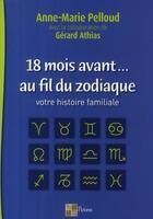 Couverture du livre « 18 mois avant... ; au fil du zodiaque ; votre histoire familiale » de Anne-Marie Pelloud aux éditions Pictorus