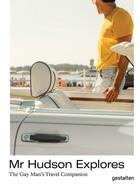 Couverture du livre « Mr Hudson explores ; the gay man's travel companion » de Mr. Hudson aux éditions Dgv