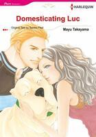 Couverture du livre « Domesticating Luc » de Paul Sandra et Mayu Takayama aux éditions Harlequin K.k./softbank Creative Corp.
